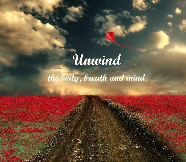 unwind the body breath and mind